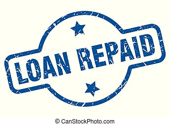 loan repaid vintage stamp. loan repaid sign