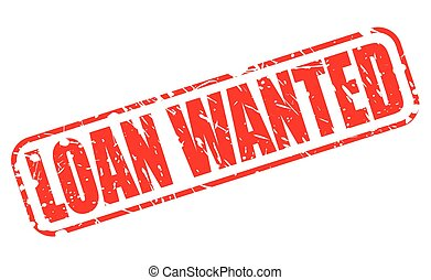 LOAN WANTED red stamp text