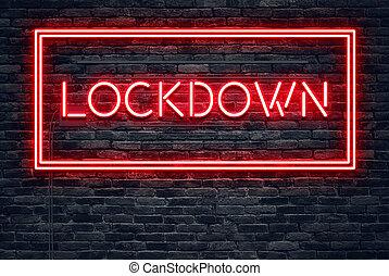 Lockdown Red Neon Sign on dark brick wall
