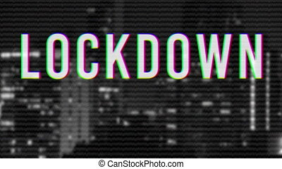 Lockdown text against cityscape in background - Animation of...