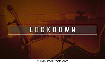 Lockdown text banner against rows of multiple dots against empty office. coronavirus covid-19 pandemic concept lockdown