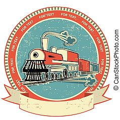 Locomotive label. Vintage style on old texture for text