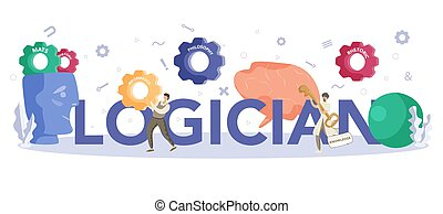 Logician typographic header concept. Scientist systematicly ...
