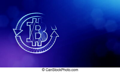 logo bitcoin inside the circular arrows. Financial background made of glow particles as vitrtual hologram. Shiny 3D loop animation with depth of field, bokeh and copy space. Blue version 3