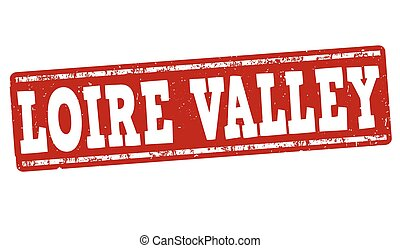 Loire Valley stamp - Loire Valley grunge rubber stamp on...