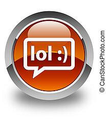 LOL bubble icon glossy brown round button