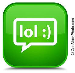 LOL bubble icon special green square button