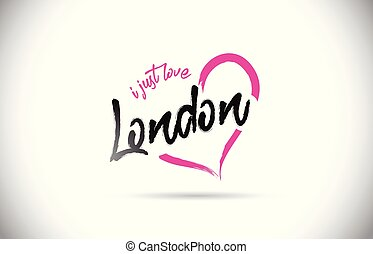London I Just Love Word Text with Handwritten Font and Pink Heart Shape.