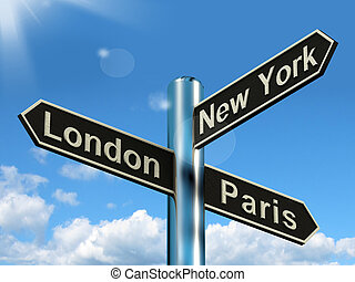 London Paris New York Signpost Shows Travel Tourism And...