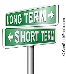 long or short term planning or thinking - long term short...