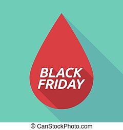 Long shadow blood drop with    the text BLACK FRIDAY