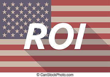 Long shadow USA flag with    the return of investment acronym ROI