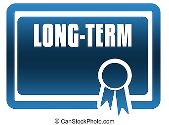 LONG TERM blue certificate. Illustration graphic image...