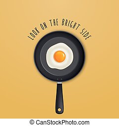 Look on the bright side - background with quote and fried egg illustration on a black pan.