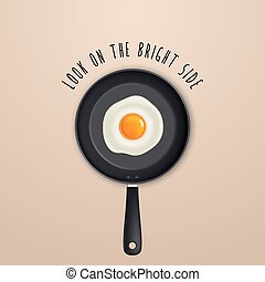Look on the bright side - background with quote and fried egg on a black pan illustration.