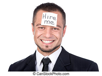 """Businessman looking for a job. Man is holding """"Hire Me!"""" Smiling."""