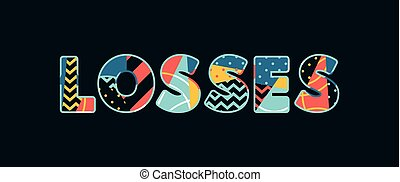 Losses Concept Word Art Illustration - The word LOSSES...