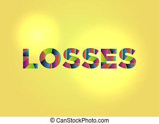 Losses Theme Word Art Illustration - The word LOSSES written...