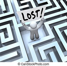 Lost Man Holding Sign in Labyrinth Maze - The word Lost on a...