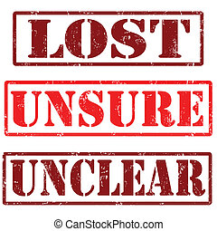 Lost, unsure, unclear grunge rubber stamps, vector illustration
