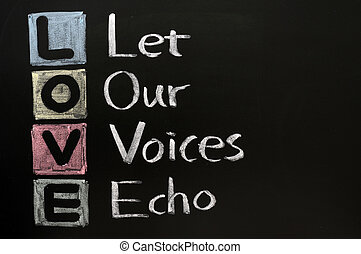 LOVE acronym, Let our voices echo written in chalk