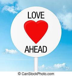 Love ahead road sign