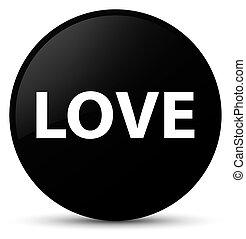 Love black round button