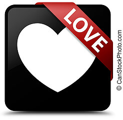 Love black square button red ribbon in corner