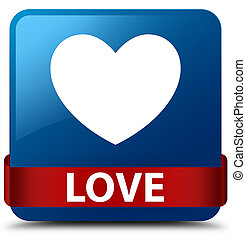 Love blue square button red ribbon in middle