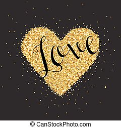 Love Card with Golden Glitter Heart - Wedding, Valentine's Day, Invitation - in vector