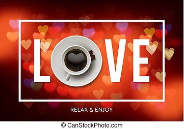 Love coffee. Cup of coffee, blurred background from red hearts, vector illustration.