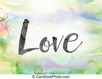 Love Colorful Watercolor and Ink Word Art