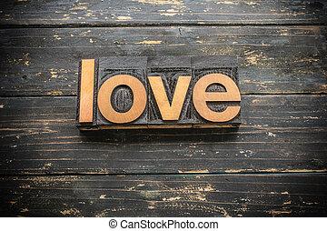 Love Concept Vintage Wooden Letterpress Type Word