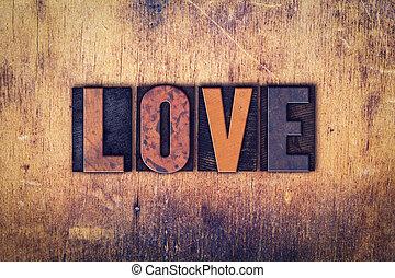 Love Concept Wooden Letterpress Type