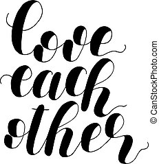 Love each other. Lettering illustration. - Love each other....