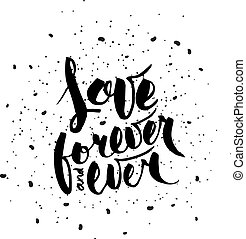 Love forever and ever. Writing with brush. . Modern ...