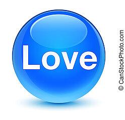 Love glassy cyan blue round button