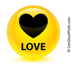 Love glassy yellow round button