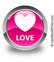 Love glossy pink round button