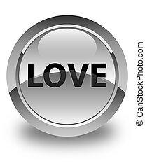 Love glossy white round button
