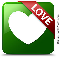 Love green square button red ribbon in corner