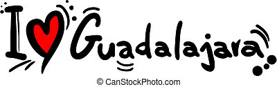 Love guadalajara - Creative design of love guadalajara