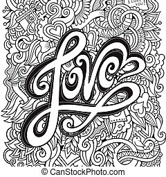 Love hand lettering and doodles elements background - Love...