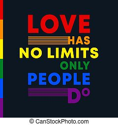 Love has no limits only people do - inspirational quote with colors of LGBT flag