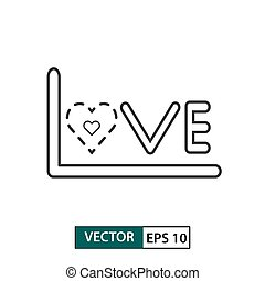 Love icon. Outline style. Isolated on white background. Vector illustration EPS 10