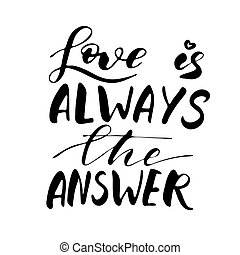 Love is always the answer - freehand ink inspirational romantic quote