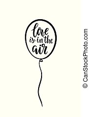 Love is in the air Hand drawn brush pen lettering on balloon, isolated on white background. design for holiday greeting card and invitation of wedding, Valentine s day, birthday and for t-shirt print.