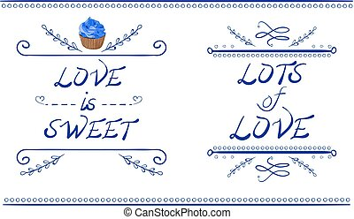 LOVE IS SWEET and LOTS of LOVE words, VECTOR cupcake, blue lines isolated on white