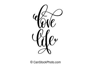love life - hand written lettering positive quote to poster,...