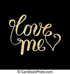 Love me glitter golden hand lettering